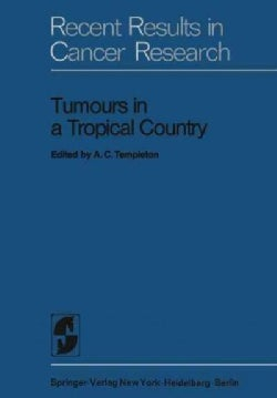 Tumours in a Tropical Country: A Survey of Uganda 19641968 (Paperback)