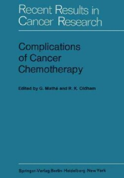 Complications of Cancer Chemotherapy: Proceedings of the Plenary Sessions of E.o.r.t.c., Paris, June 1973 (Paperback)