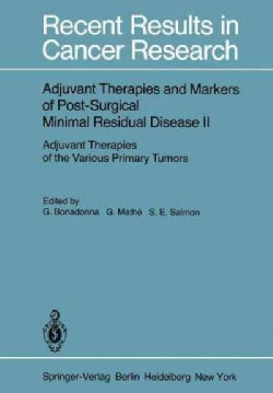 Adjuvant Therapies and Markers of Post-Surgical Minimal Residual Disease II: Adjuvant Therapies of the Various Pr... (Paperback)