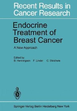 Endocrine Treatment of Breast Cancer: A New Approach (Paperback)