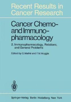 Cancer Chemo- And Immunopharmacology: 2: Immunopharmacology, Relations, and General Problems (Paperback)