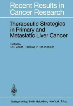 Therapeutic Strategies in Primary and Metastatic Liver Cancer (Paperback)