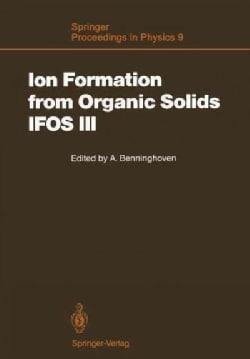 Ion Formation from Organic Solids (Ifos Iii): Mass Spectrometry of Involatile Material (Paperback)