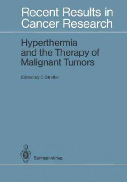 Hyperthermia and the Therapy of Malignant Tumors (Paperback)