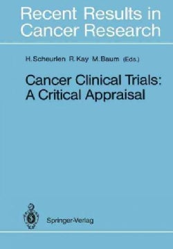 Cancer Clinical Trials: A Critical Appraisal (Paperback)
