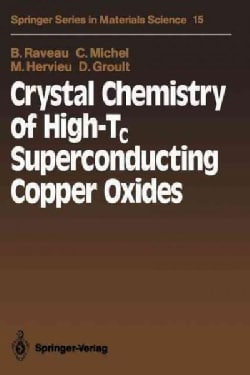 Crystal Chemistry of High-Tc / Superconducting Copper Oxides (Paperback)