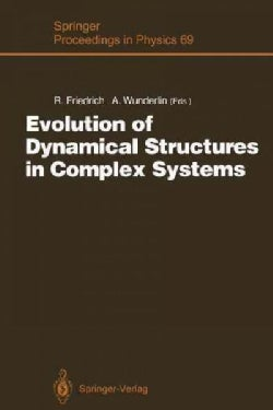 Evolution of Dynamical Structures in Complex Systems: Proceedings of the International Symposium Stuttgart, July ... (Paperback)