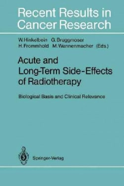 Acute and Long-Term Side-Effects of Radiotherapy: Biological Basis and Clinical Relevance (Paperback)