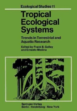 Tropical Ecological Systems: Trends in Terrestrial and Aquatic Research (Paperback)