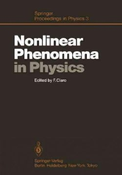 Nonlinear Phenomena in Physics: Proceedings of the 1984 Latin American School of Physics, Santiago, Chile, July 1... (Paperback)