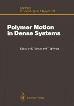 Polymer Motion in Dense Systems: Proceedings of the Workshop, Grenoble, France, September 2325, 1987 (Paperback)