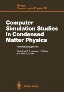 Computer Simulation Studies in Condensed Matter Physics: Recent Developments Proceeding of the Workshop, Athens, ... (Paperback)