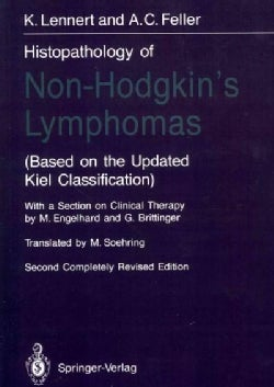 Histopathology of Non-Hodgkin's Lymphomas: Based on the Updated Kiel Classification (Paperback)