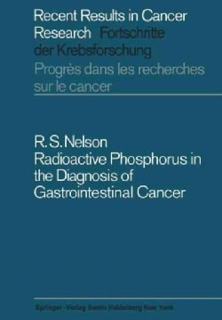 Radioactive Phosphorus in the Diagnosis of Gastrointestinal Cancer (Paperback)