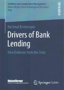 Drivers of Bank Lending: New Evidence from the Crisis (Paperback)