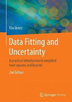Data Fitting and Uncertainty: A Practical Introduction to Weighted Least Squares and Beyond (Paperback)