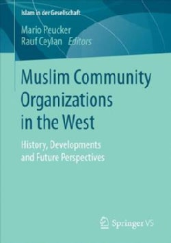 Muslim Community Organizations in the West: History, Developments and Future Perspectives (Paperback)