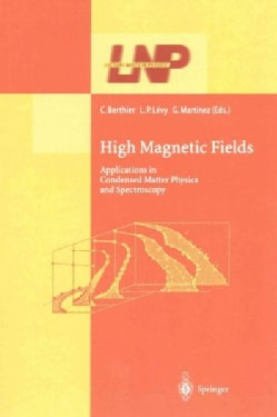 High Magnetic Fields: Applications in Condensed Matter Physics and Spectroscopy (Paperback)