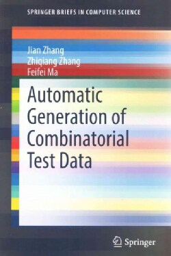 Automatic Generation of Combinatorial Test Data (Paperback)