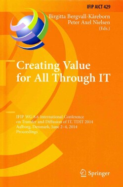 Creating Value for All Through It: Ifip Wg 8.6 International Conference on Transfer and Diffusion of It, Tdit 201... (Hardcover)