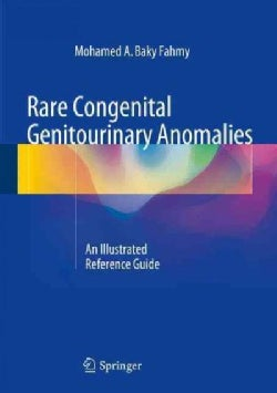 Rare Congenital Genitourinary Anomalies: An Illustrated Reference Guide (Hardcover)