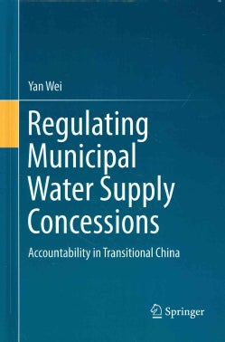 Regulating Municipal Water Supply Concessions: Accountability in Transitional China (Hardcover)