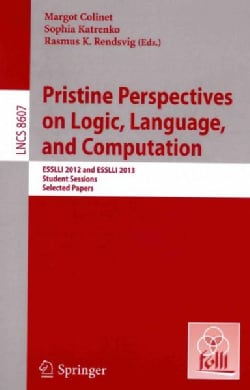 Pristine Perspectives on Logic, Language and Computation: ESSLLI 2012 and ESSLLI 2013 Student Sessions, Selected ... (Paperback)