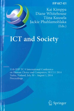 Ict and Society: 11th Ifip Tc 9 International Conference on Human Choice and Computers, Hcc11 2014, Turku, Finlan... (Hardcover)