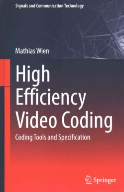 High Efficiency Video Coding: Coding Tools and Specification (Hardcover)