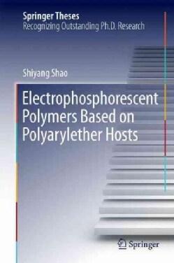 Electrophosphorescent Polymers Based on Polyarylether Hosts (Hardcover)