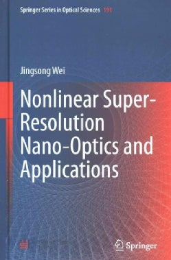 Nonlinear Super-Resolution Nano-Optics and Applications (Hardcover)