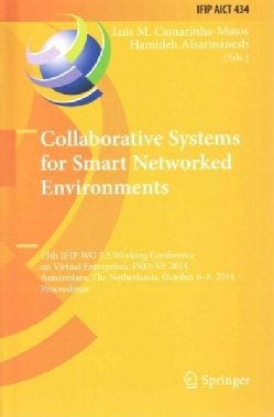 Collaborative Systems for Smart Networked Environments: 15th Ifip Wg 5.5 Working Conference on Virtual Enterprise... (Hardcover)