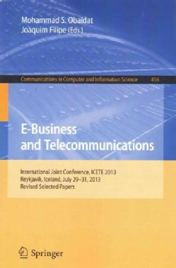 E-business and Telecommunications: International Joint Conference, Icete 2013, Reykjavik, Iceland, July 29-31, 20... (Paperback)