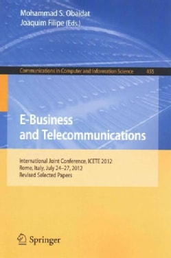 E-business and Telecommunications: International Joint Conference, Icete 2012, Rome, Italy, July 24-29, 2012, Rev... (Paperback)