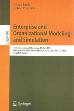 Enterprise and Organizational Modeling and Simulation: 10th International Workshop, Eomas 2014, Held at Caise 201... (Paperback)