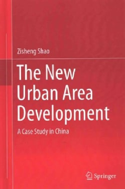 The New Urban Area Development: A Case Study in China (Hardcover)
