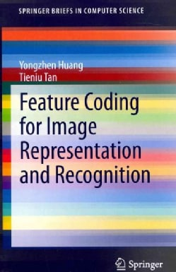 Feature Coding for Image Representation and Recognition (Paperback)