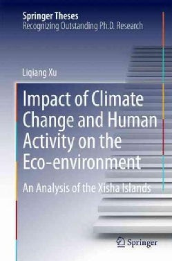 Impact of Climate Change and Human Activity on the Eco-environment: An Analysis of the Xisha Islands (Hardcover)