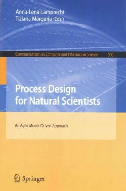 Process Design for Natural Scientists: An Agile Model-driven Approach (Paperback)