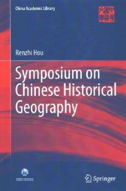 Symposium on Chinese Historical Geography (Hardcover)