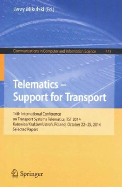 Telematics: Support for Transport, 14th International Conference on Transport Systems Telematics Tst 2014 Katowic... (Paperback)