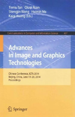 Advances in Image and Graphics Technologies: Chinese Conference, Igta 2014, Beijing, China June 19-20 2014 Procee... (Paperback)