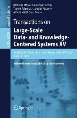 Transactions on Large-scale Data- and Knowledge-centered Systems: Selected Papers from Adbis 2013 Satellite Events (Paperback)