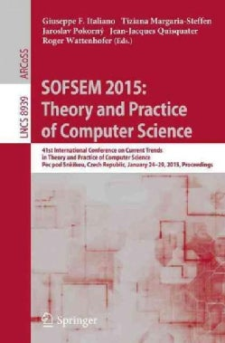 Sofsem 2015: Theory and Practice of Computer Science: 41st International Conference on Current Trends in Theory a... (Paperback)