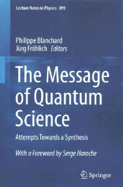 The Message of Quantum Science: Attempts Towards a Synthesis (Paperback)