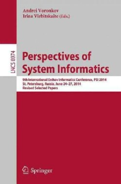 Perspectives of Systems Informatics: 9th International Ershov Informatics Conference, Psi 2014, Selected Papers (Paperback)