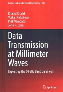 Data Transmission at Millimeter Waves: Exploiting the 60 GHz Band on Silicon (Hardcover)