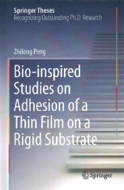 Bio-inspired Studies on Adhesion of a Thin Film on a Rigid Substrate (Hardcover)