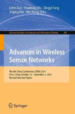 Advances in Wireless Sensor Networks: The 8th China Conference, Cwsn 2014: Selected Papers (Paperback)
