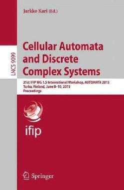 Cellular Automata and Discrete Complex Systems: 21st Ifip Wg 1.5 International Workshop, Automata 2015, Turku, Fi... (Paperback)